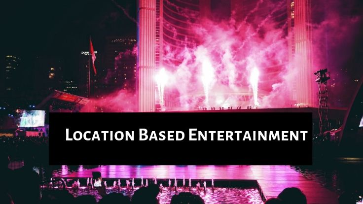 location based entertainment